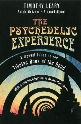 The Psychedelic Experience Manual : Timothy Leary